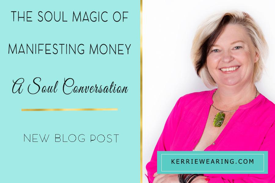 The Soul Magic of Manifesting Money – A Soul Conversation